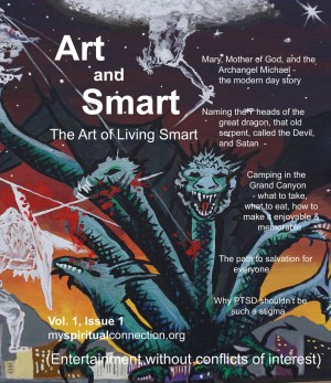 The cover of a new magazine entitled Art and Smart, The Art of Living Smart, is shown. A street artist in Las Vegas drew a stunning and colorful representation of Mary and the Archangel Michael fighting the 7-headed dragon with instruments of white light that, together with the Holy Spirit and our free will slay the beast, pictured here in emerald shades of green.