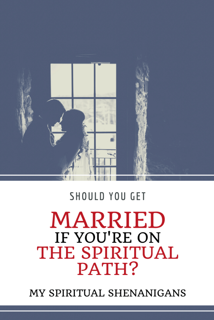 Should you get married if you're on the spiritual path?