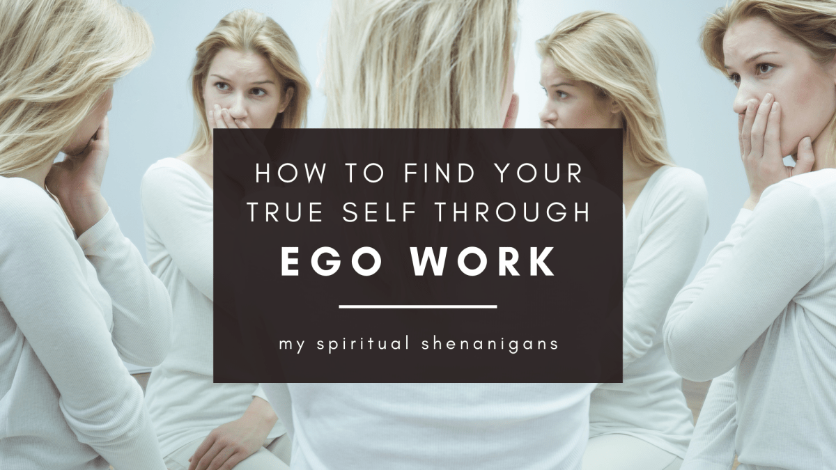 Ego Work: 5 Tips to Differentiate Between the Ego and Your True Self