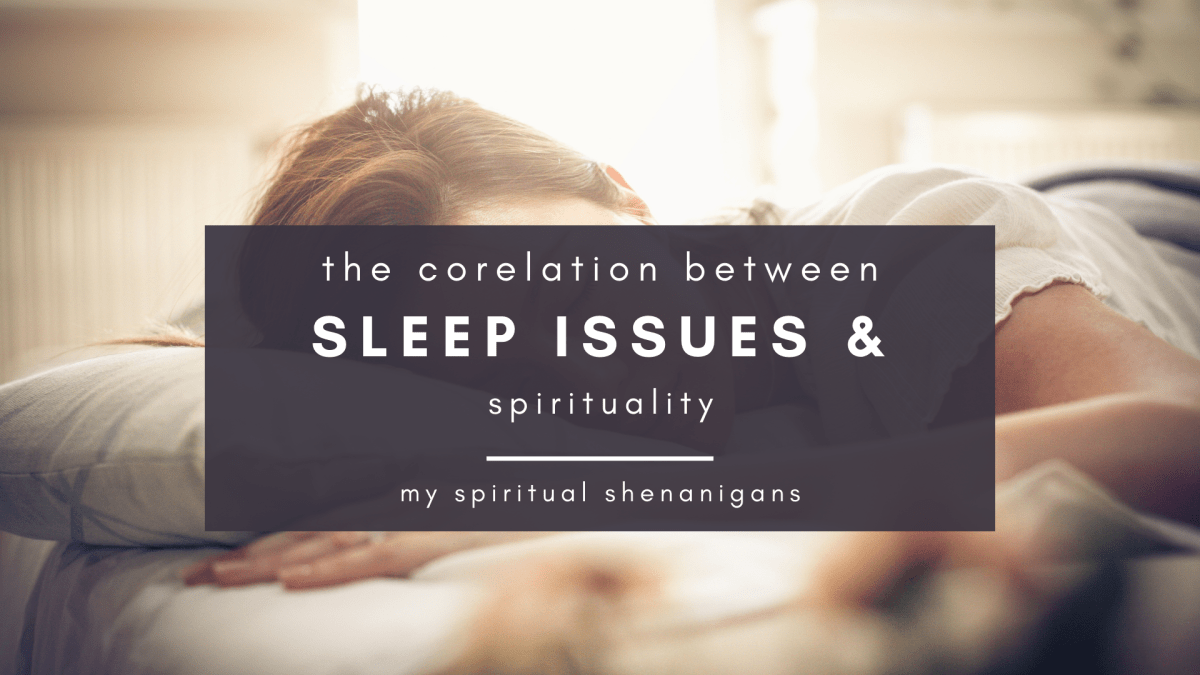 Sleep Issues & Spirituality: 4 Reflections From My Journey