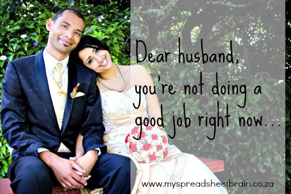 Dear husband, you're not doing a good job