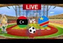 How Watch Libya vs D.R. Congo Live Streaming