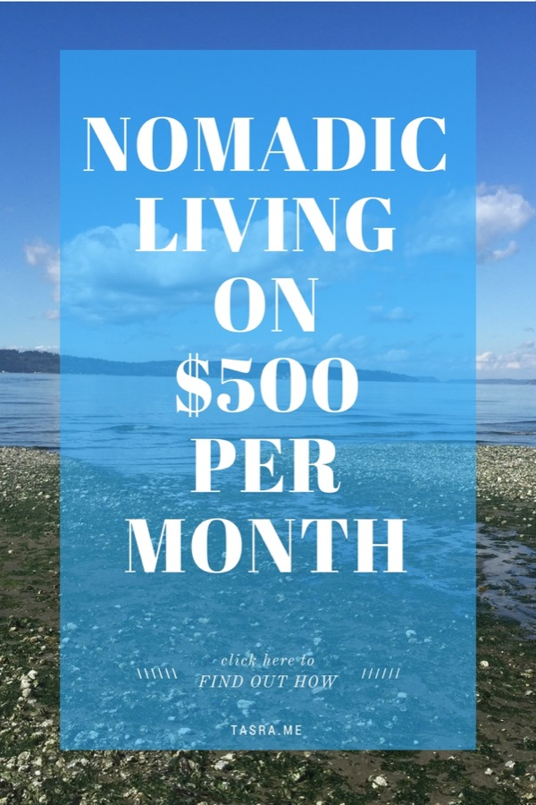 How to Live on $500 per month as a traveling nomad.