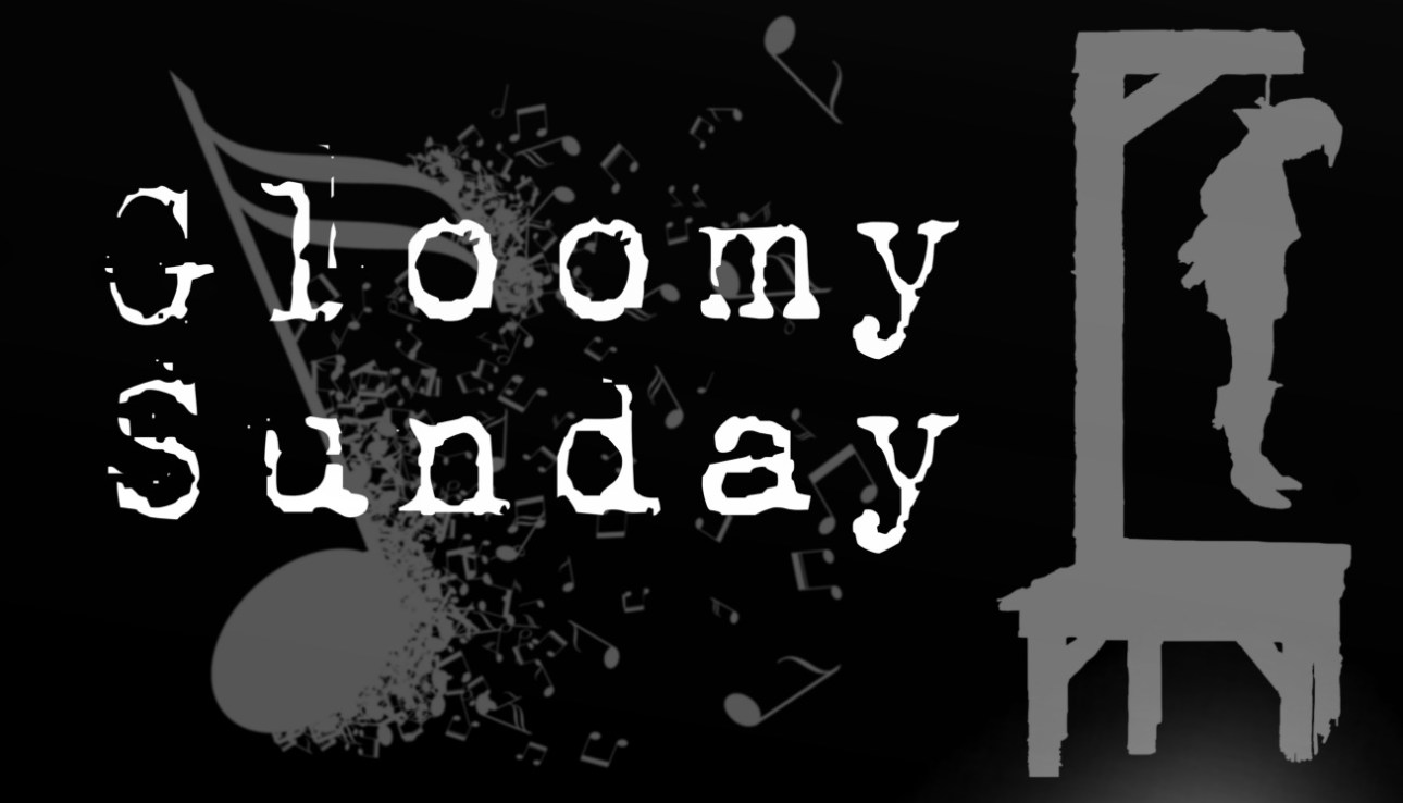 gloomy sunday, the Hungarian suicide song,