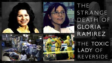 Ο παράξενος θάνατος της Gloria Ramirez, της «Τοξικής Κυρίας» του Riverside 7
