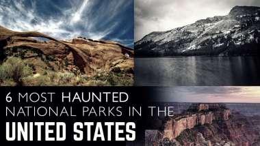6 περισσότερα στοιχειωμένα εθνικά πάρκα στις Ηνωμένες Πολιτείες