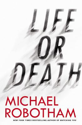 life or death robotham