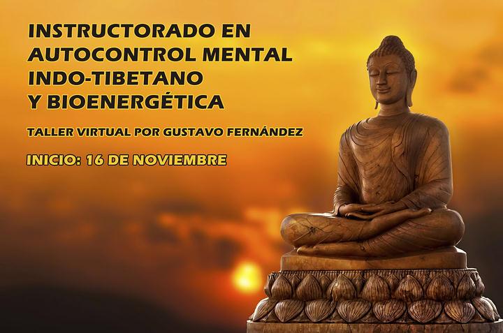 Instructorado en Autocontrol Mental Indo-Tibetano y Bioenergética