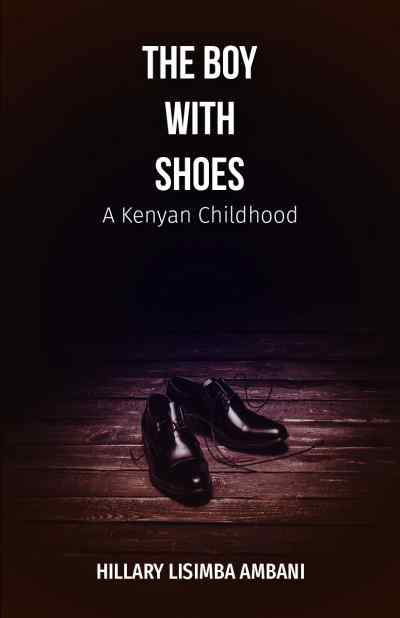 New Book Release   The Boy With Shoes by Hillary Lisimba Ambani
