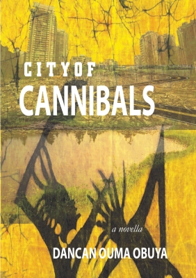 New Book Release | City of Cannibals by Dancan Ouma Obuya