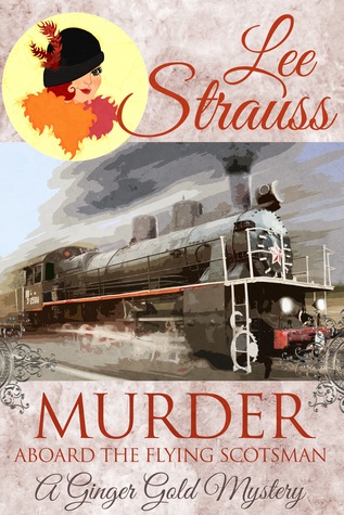 Murder aboard the flying scotsman Ginger gold
