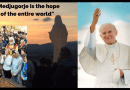 "Mirjana: ""Then, among other things, Pope John Paul II said to me: 'I know everything and take care of Medjugorje; it is the hope for the entire world."""