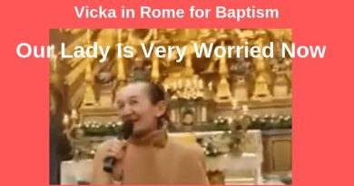 Vicka of Medjugorje in Rome for a baptism. 'Today is a very, very difficult moment in the world. Our Lady is very worried.""