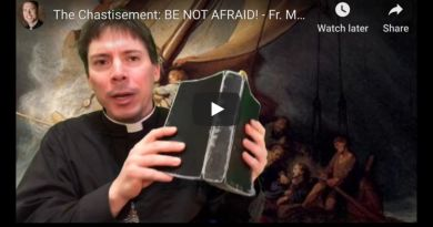 "Fr Goring on Fire: ""The coming chastisement – BE NOT AFRAID!"