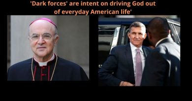 """At This Hour The Fate of the World Is Being Threatened by Global Conspiracy Against God"" – General Flynn and Archbishop Carlo Maria Viganò  – New ""Open letter"""