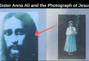 "The prophecy of Sister Anna Ali and the Miracle Photograph of Jesus… ""It is the hour of Satan, This is the hour of the Apocalypse"". ""The first photographic testimony of an apparition of the Lord."""