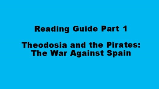 "Reading Guide Part 1: ""Theodosia and the Pirates: The War Against Spain"""