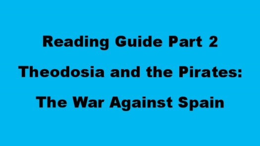 "Reading Guide Part 2: ""Theodosia and the Pirates: The War Against Spain"""