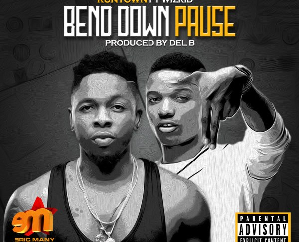 Runtown out with 'Bend Down Pause' featuring Wizkid