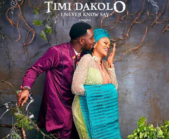 Timi Dakolo Drops 'I Never Know Say'