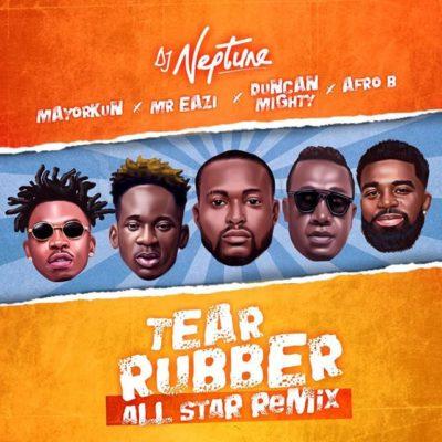 DJ Neptune Drops 'Tear Rubber' Remix Featuring Mr Eazi Duncan Mighty, Afro B, Mayorkun