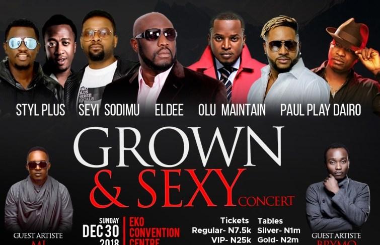 Grown & Sexy Concert With Styl Plus, Eldee, Olu Maintain, Seyi Sodimu and Paul Play