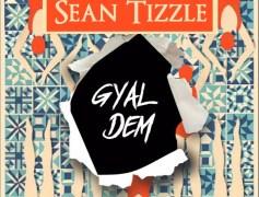 Sean Tizzle Drops Gyal Dem