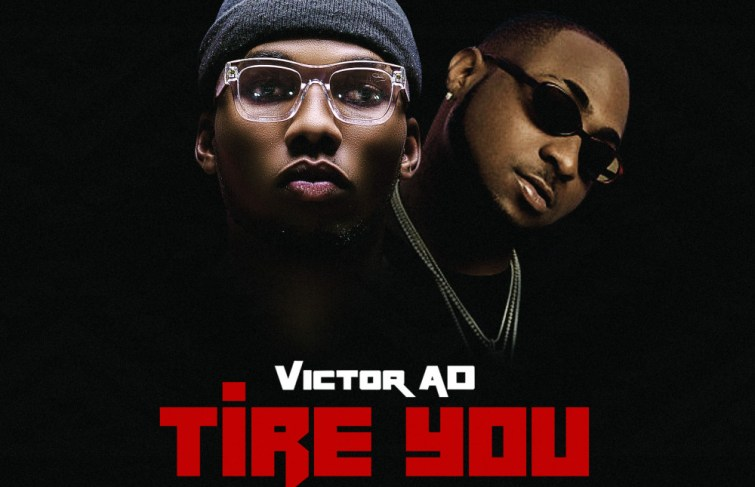 Victor AD featuring Davido – 'Tire You'