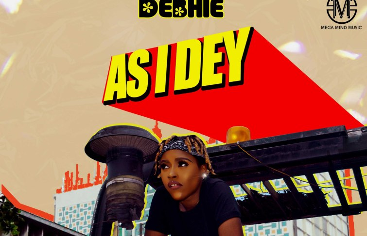 Debhie Drops Debut Single 'As I Dey' With Much Alacrity