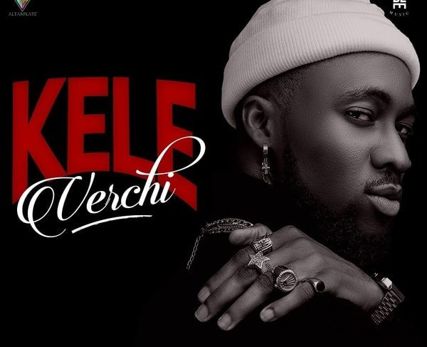Verchi's New Single 'Kele' Is A Beautiful Rendition