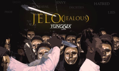 "Yung6ix Drops New Music ""Jelo"" (Jealous)"