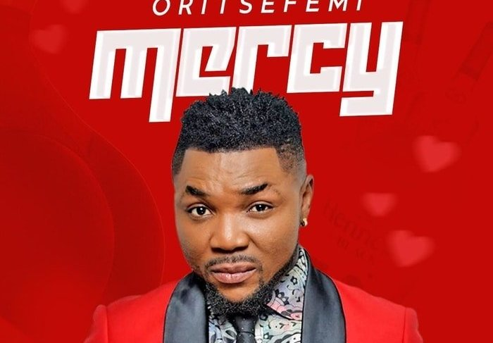 "Oritse Femi Drops New Music ""Mercy"""