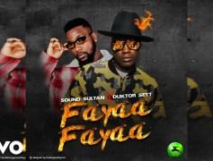 Sound Sultan Releases New Music Fayaa Fayaa Ft. Duktor Sett