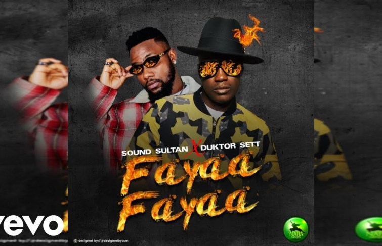 Sound Sultan Releases New Music Fayaa Fayaa Ft. Duktor Sett