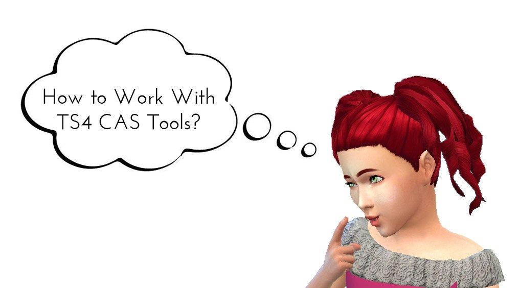 TS4 CAS Tools Tutorial