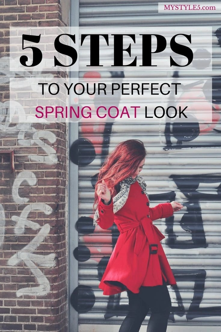 5 Steps to Your Perfect Spring Coat Look