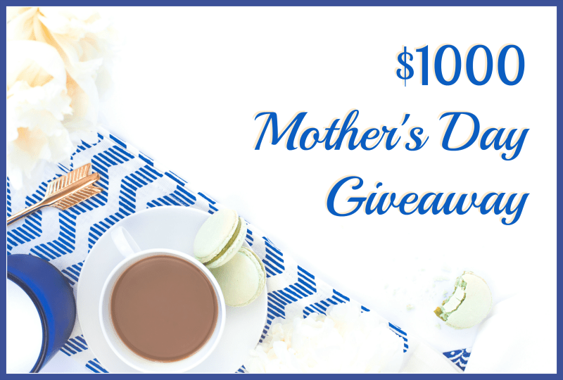 win $1000 cash for Mother's Day Giveaway