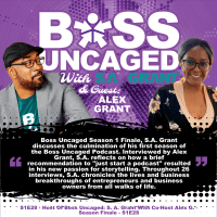 Host Of Boss Uncaged: S. A. Grant With Co-Host Alex G. - Season Finale - S1E28 (#28)