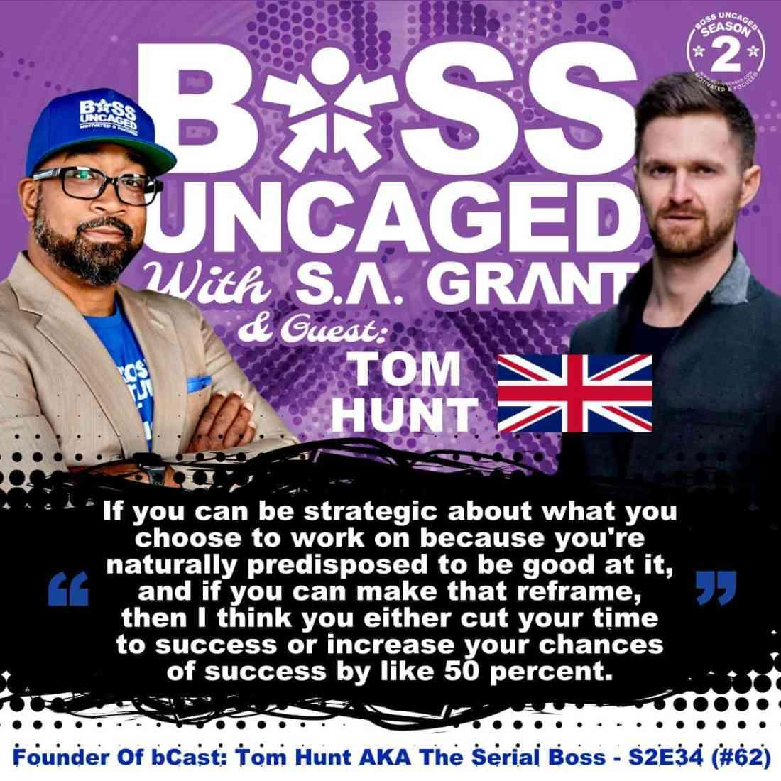 Founder Of bCast: Tom Hunt AKA The Serial Boss - S2E34 (#62)