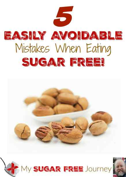 5 Easily Avoidable Mistakes When Eating Sugar Free!