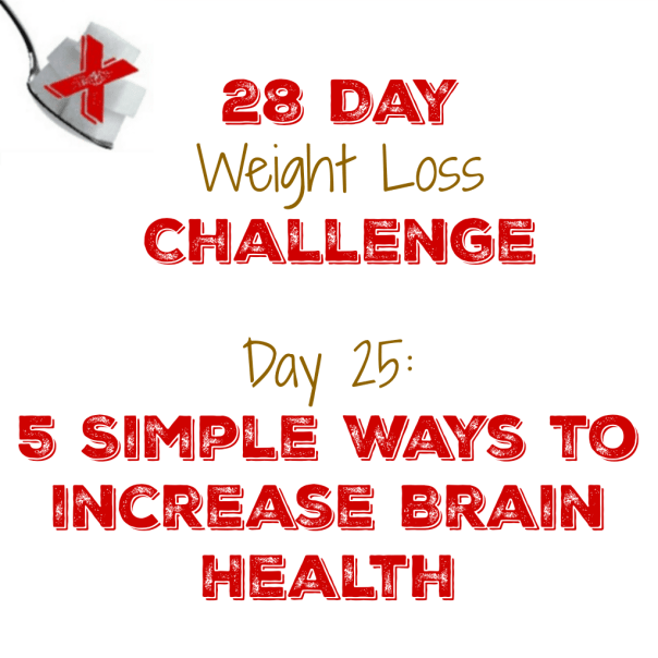 Day 25: 5 Simple Ways to increase Brain Healt
