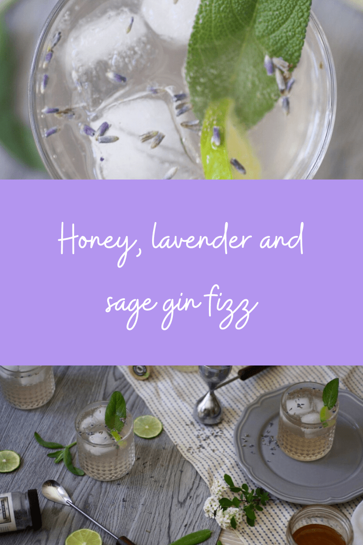 Honey, lavender and sage gin fizz | the perfect