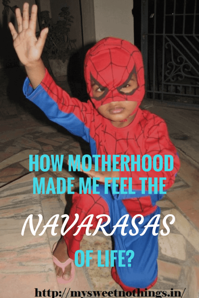 How Motherhood Made Me Feel The Navarasas Of Life?