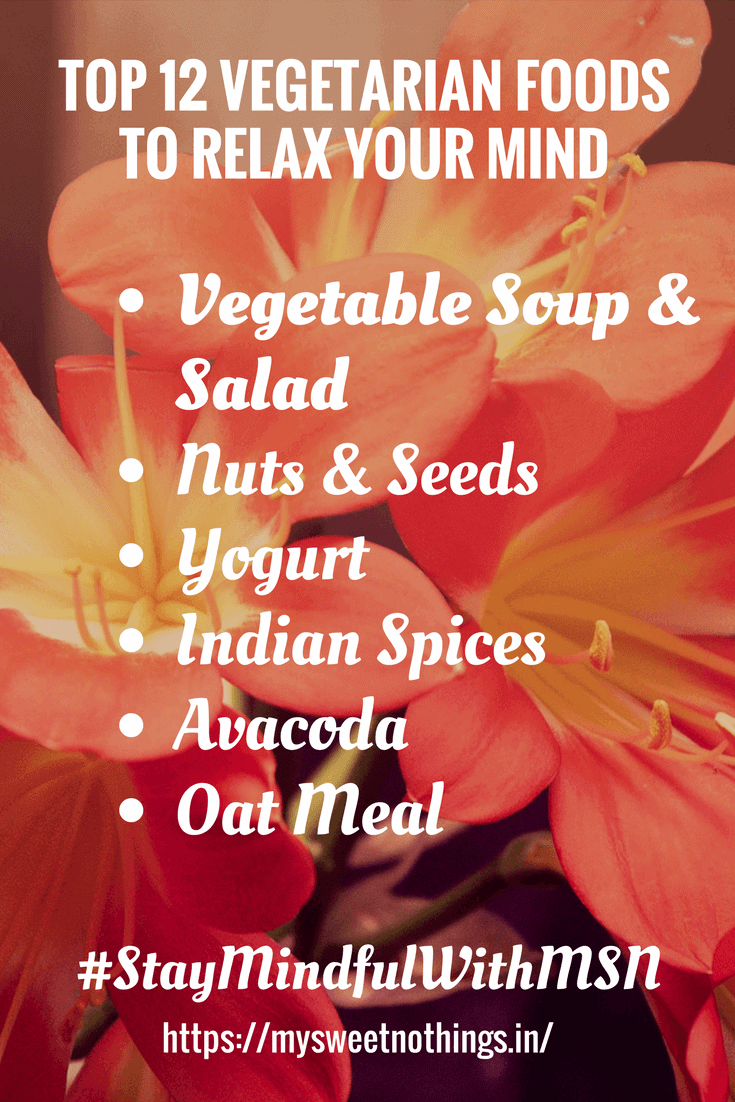 Top 12 Vegetarian Foods To Relax Your Mind 2