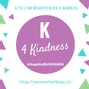 A To Z 2018 Challenge - K For Kindness