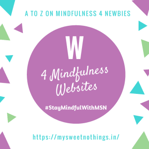 A To Z 2018 Challenge - W For Mindfulness Websites