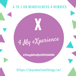 A To Z 2018 Challenge - X For My Experience