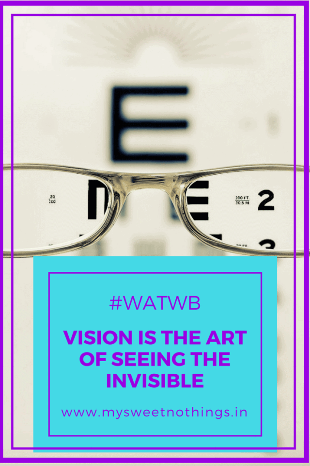 Vision is the art of seeing the invisible