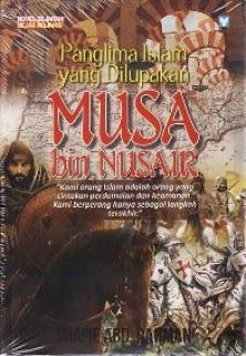 Musa Bin Nusair : Panglima Islam Yang Dilupakan