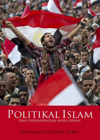 POLITIKAL ISLAM DAN PERSIMPANGAN MASA DEPAN